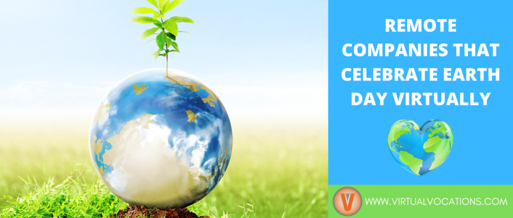 Learn how virtual companies celebrate Earth Day virtually.