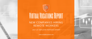 New Companies Hiring Remote Workers - 2021 Q1 Employer Partners Report - Virtual Vocations