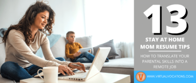 Learn how to translate your skills as a stay at home mom with these resume tips.