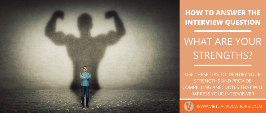 """Find out how to answer """"what are your strengths"""" to ace your next remote interview."""