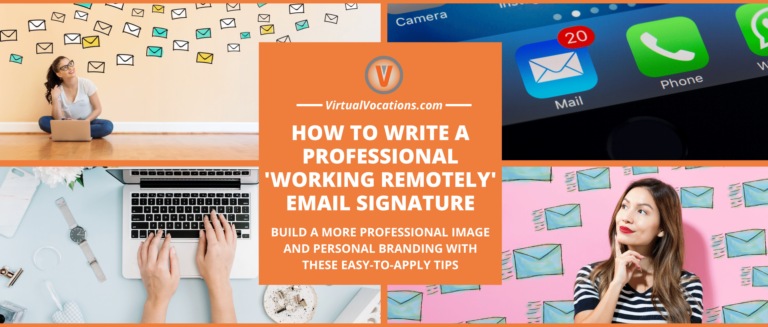 Learn how to write a professional working remotely email signature with tips from Virtual Vocations.