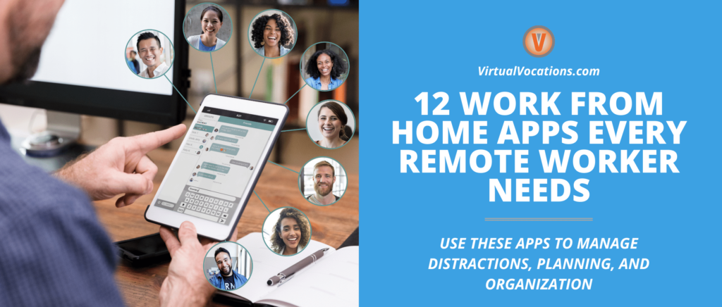 Use these work from home apps to get a leg-up as a remote worker.