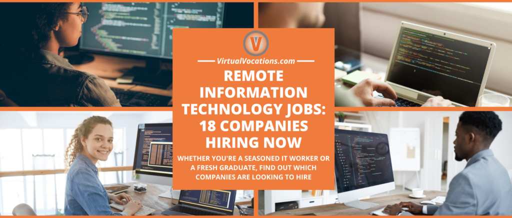 Remote information technology jobs have become one of the greatest industries for new and seasoned workers.