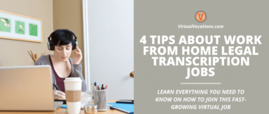 Learn about work from home legal transcription jobs with tips from Virtual Vocations.