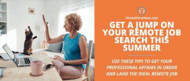 Find out how to get a jump on your remote job search this summer.