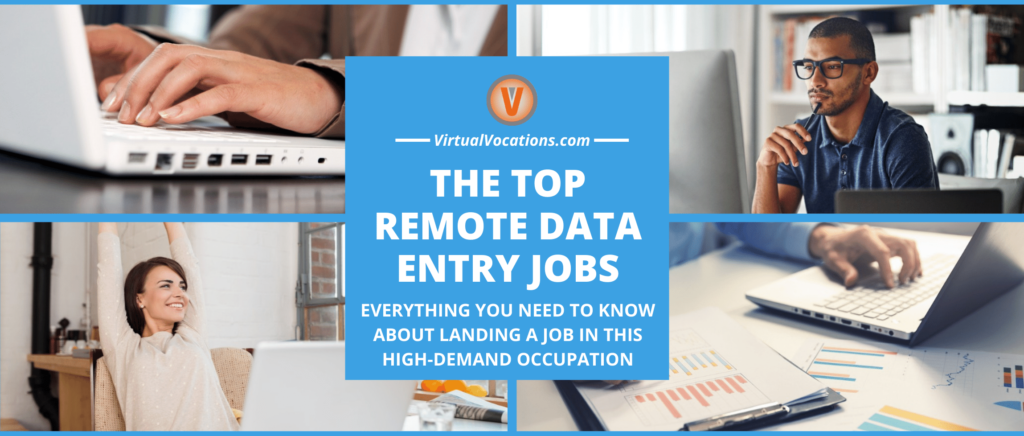 Find out everything you need to know about remote data entry jobs.
