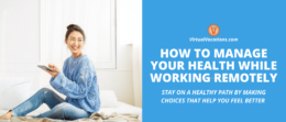 Stay on a healthy path with this guide to managing your health while working remotely