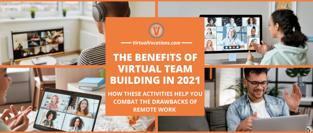 Remote employees enjoying the benefits of virtual team building activities and videoconferencing